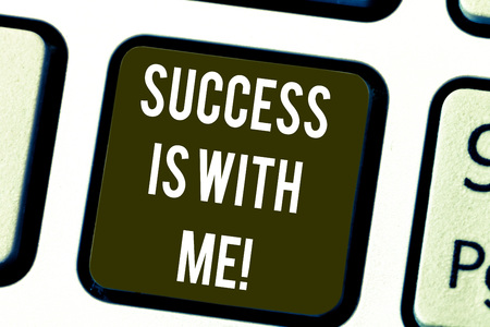 Writing note showing Success Is With Me. Business photo showcasing Be optimistic pursue of good results successful Keyboard key Intention to create computer message pressing keypad idea Stok Fotoğraf - 114704726