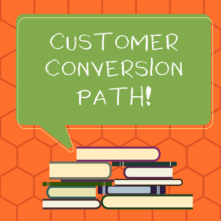 Handwriting text Customer Conversion Path. Concept meaning steps that user went through over the website Uneven Pile of Hardbound Books and Blank Rectangular Color Speech Bubble Reklamní fotografie