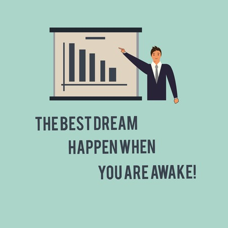 Handwriting text The Best Dream Happen When You Are Awake. Concept meaning Stop dreaming start acting Man in Business Suit Standing Pointing a Board with Bar Chart Copy Space