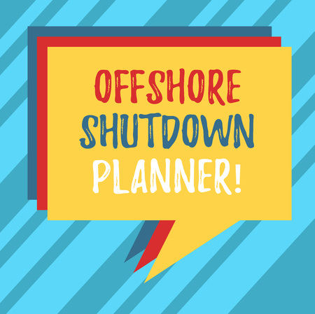 Text sign showing Offshore Shutdown Planner. Conceptual photo Responsible for plant maintenance shutdown Stack of Speech Bubble Different Color Blank Colorful Piled Text Balloon
