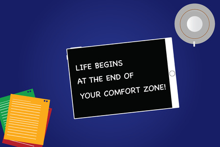 Handwriting text Life Begins At The End Of Your Comfort Zone. Concept meaning Make changes evolve grow Tablet Empty Screen Cup Saucer and Filler Sheets on Blank Color Background
