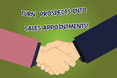 Conceptual hand writing showing Turn Prospects Into Sales Appointments. Business photo showcasing Converting leads in customers Hu analysis Shaking Hands on Agreement Sign of Respect