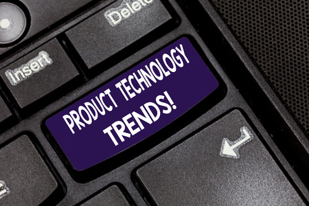 Writing note showing Product Technology Trends. Business photo showcasing Readily accepted in the market Becoming popular Keyboard key Intention to create computer message pressing keypad idea