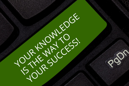 Conceptual hand writing showing Your Knowledge Is The Way To Your Success. Business photo showcasing Education a key for progress Keyboard key Intention to create computer message idea