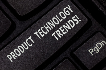 Text sign showing Product Technology Trends. Conceptual photo Readily accepted in the market Becoming popular Keyboard key Intention to create computer message pressing keypad idea