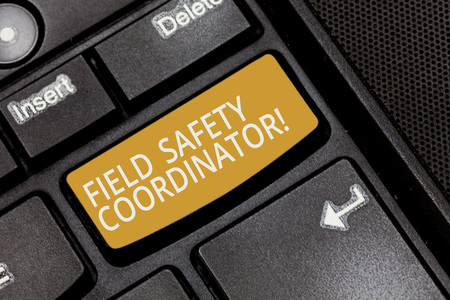 Writing note showing Field Safety Coordinator. Business photo showcasing Ensure compliance with health and safety standards Keyboard key Intention to create computer message pressing keypad idea