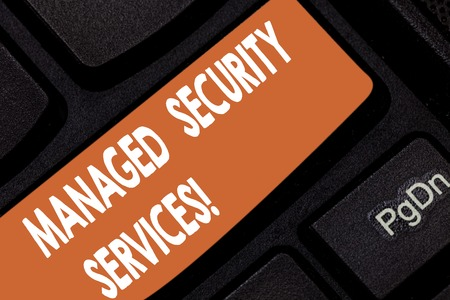 Handwriting text Managed Security Services. Concept meaning approach in analysisaging clients security needs Keyboard key Intention to create computer message pressing keypad idea