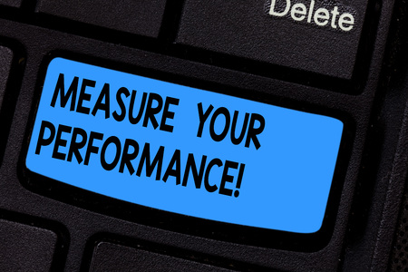 Writing note showing Measure Your Performance. Business photo showcasing regular measurement of outcomes and results Keyboard key Intention to create computer message pressing keypad idea