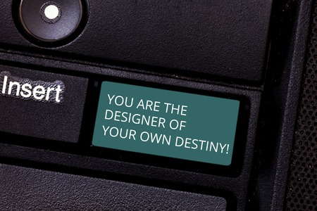 Conceptual hand writing showing You Are The Designer Of Your Own Destiny. Business photo showcasing Embrace life Make changes Keyboard key Intention to create computer message idea