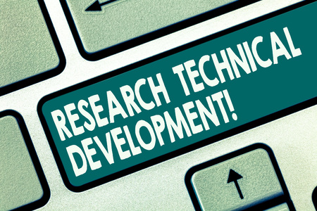 Word writing text Research Technical Development. Business concept for innovative actions undertaken by corporations Keyboard key Intention to create computer message pressing keypad idea