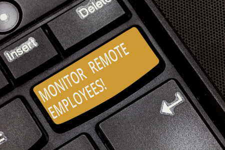 Writing note showing Monitor Remote Employees. Business photo showcasing Tracking the time spend by virtual employees Keyboard key Intention to create computer message pressing keypad idea