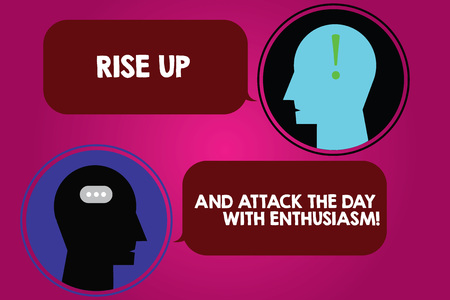 Conceptual hand writing showing Rise Up And Attack The Day With Enthusiasm. Business photo text Be enthusiast inspired motivated Messenger Room with Chat Heads Speech Bubbles Punctuations Imagens - 115154886
