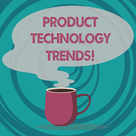 Writing note showing Product Technology Trends. Business photo showcasing Readily accepted in the market Becoming popular Mug of Hot Coffee with Blank Color Speech Bubble Steam icon