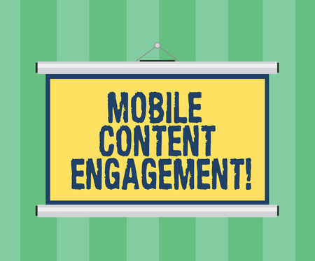 Handwriting text writing Mobile Content Engagement. Concept meaning Pushing compelling experiences to mobile users Blank Portable Wall Hanged Projection Screen for Conference Presentation