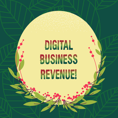 Conceptual hand writing showing Digital Business Revenue. Business photo showcasing Income from digital sales or electronic delivery Blank Color Oval Shape with Leaves and Buds for Invitation