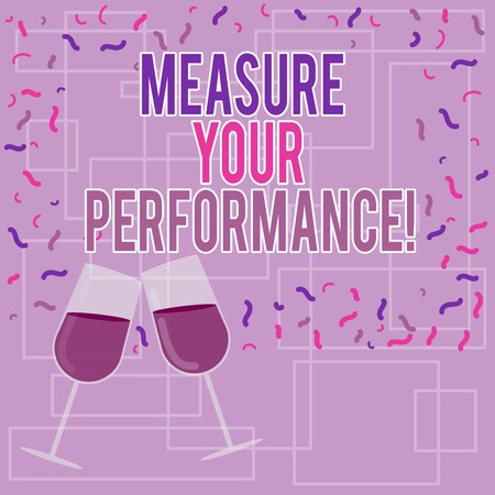 Text sign showing Measure Your Perforanalysisce. Conceptual photo regular measurement of outcomes and results Filled Wine Glass Toasting for Celebration with Scattered Confetti photo