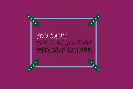 Word writing text You Can T Spell Challenge Without Change. Business concept for Make changes to accomplish goals Square Outline with Corner Arrows Pointing Inwards on Color Background Imagens
