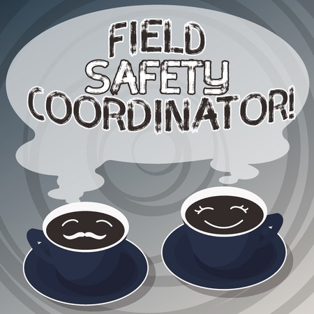 Word writing text Field Safety Coordinator. Business concept for Ensure compliance with health and safety standards Sets of Cup Saucer for His and Hers Coffee Face icon with Blank Steam