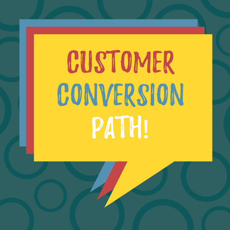 Writing note showing Customer Conversion Path. Business photo showcasing steps that user went through over the website Stack of Speech Bubble Different Color Piled Text Balloon