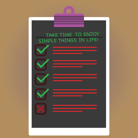 Conceptual hand writing showing Take Time To Enjoy Simple Things In Life. Business photo text Have moment of leisure get inspired Vertical Clipboard with Check Box photo Blank Copy Space