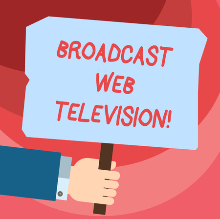 Word writing text Broadcast Web Television. Business concept for media presentation dispersed over the Internet Hu analysis Hand Holding Blank Colored Placard with Stick photo Text Space
