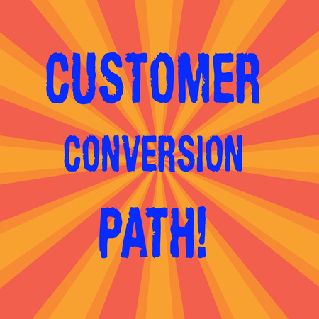 Handwriting text Customer Conversion Path. Concept meaning steps that user went through over the website Sunburst photo Two Tone Rays Explosion Effect for Poster Announcement Reklamní fotografie