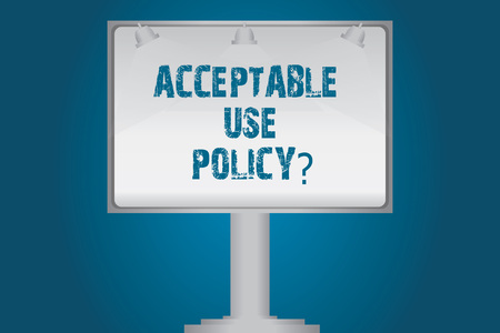 Handwriting text Acceptable Use Policyquestion. Concept meaning set of rules applied by the owner of a network Blank Lamp Lighted Color Signage Outdoor Ads photo Mounted on One Leg Imagens