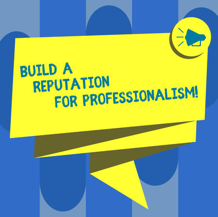 Handwriting text Build A Reputation For Professionalism. Concept meaning Be professional in what you do Folded 3D Ribbon Sash Megaphone Speech Bubble photo for Celebration