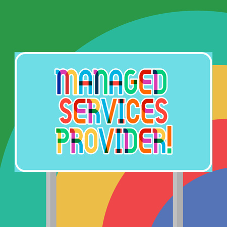 Conceptual hand writing showing Managed Services Provider. Business photo showcasing IT service company that offers service to end user Blank Outdoor Color Signpost photo with Two leg and Outline