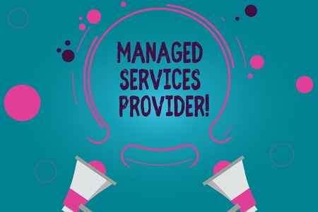 Conceptual hand writing showing Managed Services Provider. Business photo text IT service company that offers service to end user Two Megaphone and Circular Outline with Small on Color Background