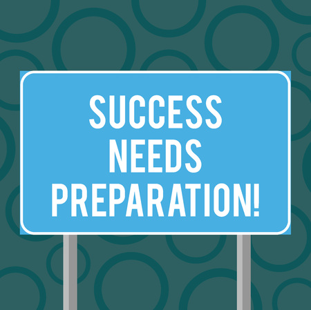 Writing note showing Success Needs Preparation. Business photo showcasing Readiness for a future to accomplish goals Blank Outdoor Color Signpost photo with Two leg and Outline