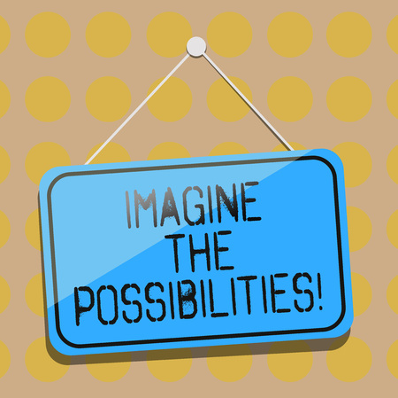 Word writing text Imagine The Possibilities. Business concept for sense that something is able to happen soon Blank Hanging Color Door Window Signage with Reflection String and Tack