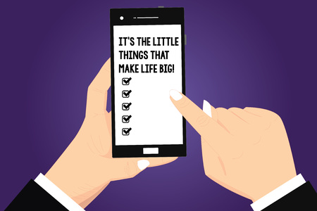 Conceptual hand writing showing It S Is The Little Things That Make Life Big. Business photo text Find beauty in small details Hu analysis Hands Holding Pointing Smartphone Blank Color Screen