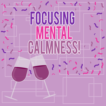 Text sign showing Focusing Mental Calmness. Conceptual photo free the mind from agitation or any disturbance Filled Wine Glass Toasting for Celebration with Scattered Confetti photo