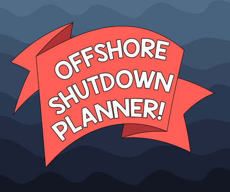 Writing note showing Offshore Shutdown Planner. Business photo showcasing Responsible for plant maintenance shutdown Folded 3D Ribbon Strip Solid Color Blank Sash photo for Celebration