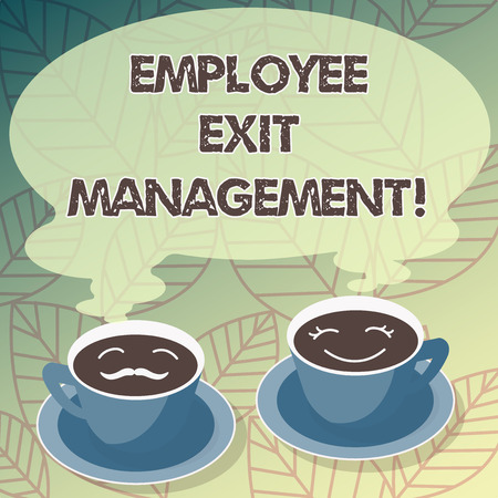 Conceptual hand writing showing Employee Exit Management. Business photo text Separation process when an employee resign Cup Saucer for His and Hers Coffee Face icon with Steam