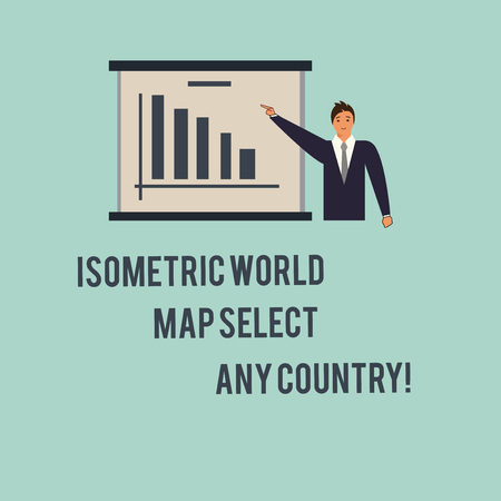 Handwriting text Isometric World Map Select Any Country. Concept meaning gps global positioning modern device Man in Business Suit Standing Pointing a Board with Bar Chart Copy Space