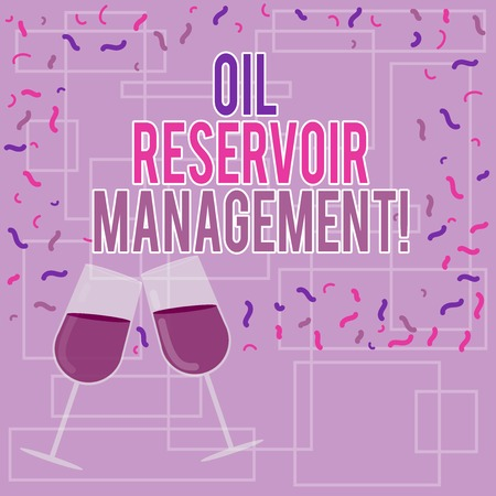 Text sign showing Oil Reservoir Management. Conceptual photo analysisaging the recovery of natural gas from rock Filled Wine Glass Toasting for Celebration with Scattered Confetti photo