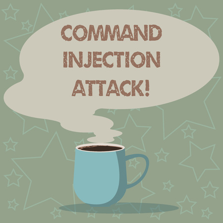 Conceptual hand writing showing Command Injection Attack. Business photo showcasing execution of arbitrary command on the host Mug of Hot Coffee with Speech Bubble Steam icon