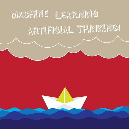 Word writing text Machine Learning Artificial Thinking. Business concept for Elearning online education chat bot Wave Heavy Clouds and Paper Boat Seascape Scene photo Blank Copy Space