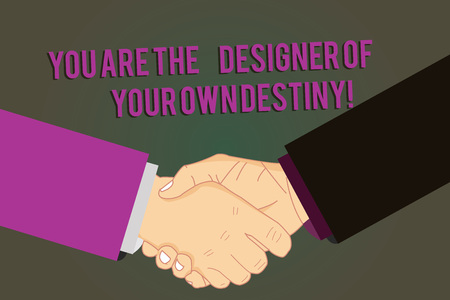 Word writing text You Are The Designer Of Your Own Destiny. Business concept for Embrace life Make changes Hu analysis Shaking Hands on Agreement Greeting Gesture Sign of Respect photo Imagens
