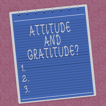 Writing note showing Attitude And Gratitudequestion. Business photo showcasing express thankfulness and appreciation Lined Spiral Top Color Notepad photo on Watermark Printed Background