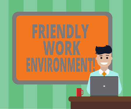 Handwriting text Friendly Work Environment. Concept meaning Integrating stronger social dynamics workplace Blank Bordered Board behind Man Sitting Smiling with Laptop Mug on Desk
