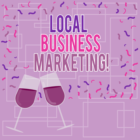 Text sign showing Local Business Marketing. Conceptual photo Way of marketing something to a nearby audience Filled Wine Glass Toasting for Celebration with Scattered Confetti photo