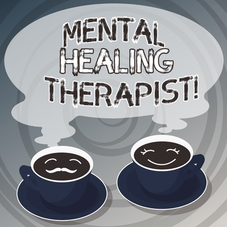 Word writing text Mental Healing Therapist. Business concept for Counseling or treating clients with mental disorder Sets of Cup Saucer for His and Hers Coffee Face icon with Blank Steam