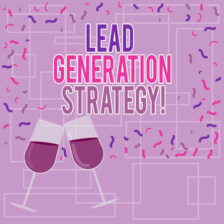 Text sign showing Lead Generation Strategy. Conceptual photo Approach in initiation of consumer interest Filled Wine Glass Toasting for Celebration with Scattered Confetti photo 스톡 콘텐츠