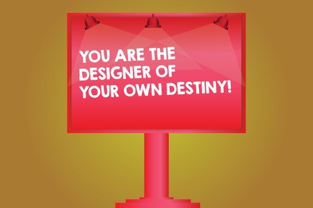 Word writing text You Are The Designer Of Your Own Destiny. Business concept for Embrace life Make changes Blank Lamp Lighted Color Signage Outdoor Ads photo Mounted on One Leg