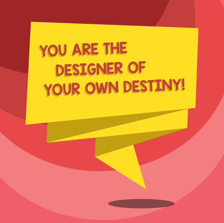 Text sign showing You Are The Designer Of Your Own Destiny. Conceptual photo Embrace life Make changes Folded 3D Ribbon Strip Solid Color Blank Sash photo for Celebration