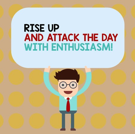 Conceptual hand writing showing Rise Up And Attack The Day With Enthusiasm. Business photo showcasing Be enthusiast inspired motivated Man Holding Above his Head Blank Rectangular Colored Board Stock fotó