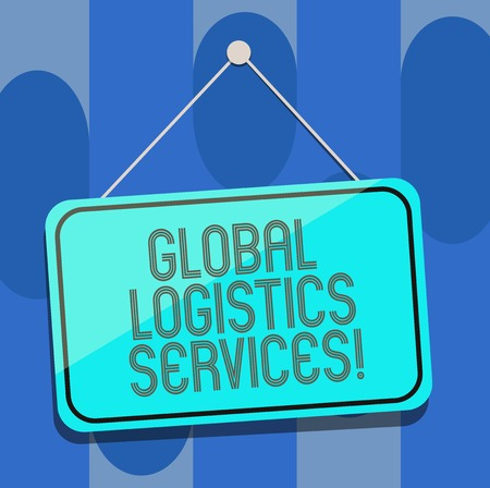 Handwriting text Global Logistics Services. Concept meaning Connects critical components of the supply chain Blank Hanging Color Door Window Signage with Reflection String and Tack